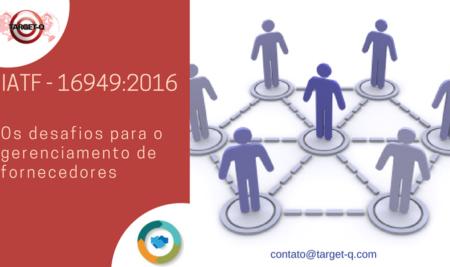 IATF-16949 Os desafios para o gerenciamento de fornecedores