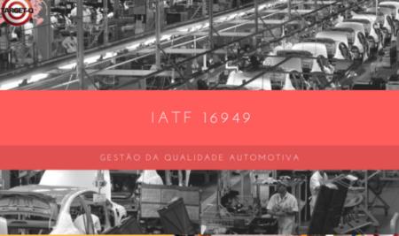IATF-16949:2016 – Qual a Mudança de Maior Impacto?